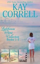 Lighthouse Point Collection Books 1-3 ebook by Kay Correll