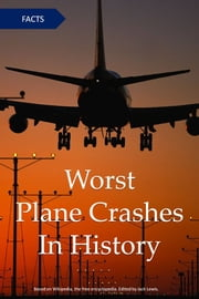 Worst Plane Crashes In History ebook by Jack Lewis