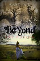 Beyond the Hollow ebook by Kristy Tate