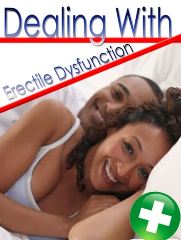 Dealing With Erectile Dysfunction ebook by Anonymous