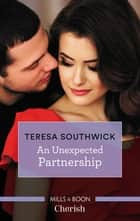 An Unexpected Partnership ebook by Teresa Southwick