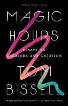 Magic Hours ebook by Tom Bissell
