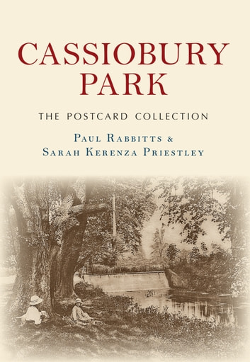 Cassiobury Park The Postcard Collection ebook by Paul Rabbitts,Sarah Kerenza Priestley