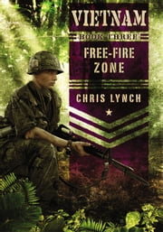 Vietnam #3: Free-Fire Zone ebook by Chris Lynch