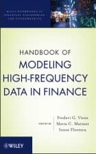 Handbook of Modeling High-Frequency Data in Finance ebook by Frederi G. Viens,Maria C. Mariani,Ionut Florescu