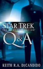 Star Trek: The Next Generation: Q&A ebook by