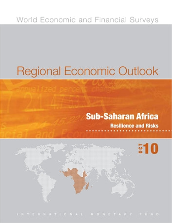 Regional Economic Outlook, Sub-Saharan Africa, October 2010 ebook by International Monetary Fund. African Dept.