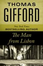 The Man from Lisbon ebook by Thomas Gifford