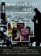 New York City Noir - The Five Borough Set (Brooklyn Noir, Manhattan Noir, Bronx Noir, Queens Noir, Staten Island Noir) ebook by Lawrence Block, Tim McLoughlin, S.J. Rozan,...