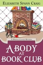 A Body at Book Club - A Myrtle Clover Cozy Mystery, #6 ebook by Elizabeth Spann Craig