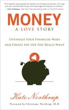 Money: A Love Story ebook by Kate Northrup