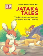 Stories from Jataka Tales : The Jackal, She Goat, Rabbit and Coconut ebook by Jyotsna Bharti