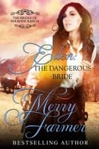 Eden: The Dangerous Bride - The Brides of Paradise Ranch - Sweet Version, #2 ebook by Merry Farmer