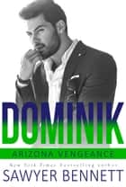 Dominik ebook by Sawyer Bennett