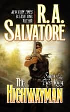 The Highwayman ebook by R. A. Salvatore