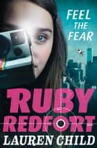 Feel the Fear (Ruby Redfort, Book 4) ebook by