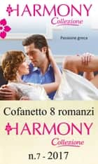 Cofanetto 8 Harmony Collezione n.7/2017 eBook by Carole Mortimer, Michelle Conder, Abby Green,...