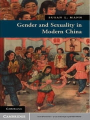Gender and Sexuality in Modern Chinese History ebook by Susan L. Mann