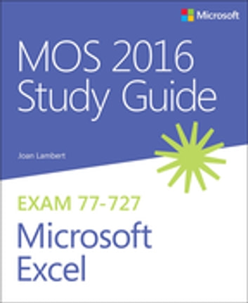 MOS 2016 Study Guide for Microsoft Excel ebook by Joan Lambert