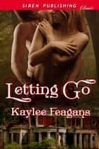 Letting Go ebook by Kaylee Feagans