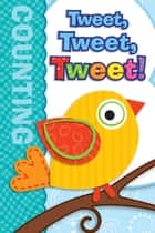 Tweet, Tweet, Tweet! ebook by Brighter Child, Carson-Dellosa Publishing