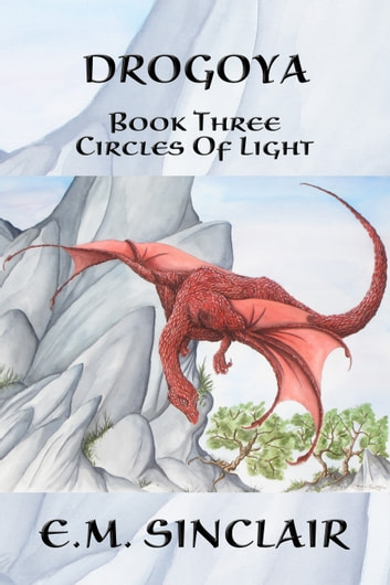 Drogoya: Book 3 Circles of Light series ebook by E.M. Sinclair
