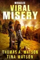 Viral Misery: Miracles - Viral Misery, #2 ebook by