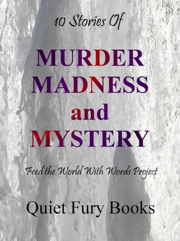 Murder, Madness, and Mystery ebook by Feed the World With Words