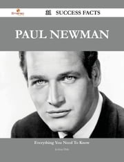 Paul Newman 31 Success Facts - Everything you need to know about Paul Newman ebook by Joshua Dale