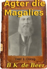 Agter die Magalies ebook by B.K. de Beer