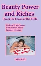 Beauty, Power and Riches: From the books of the Bible ebook by Richard J. McQueen