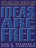 Ideas Are Free ebook by Alan G Robinson,Dean M. Schroeder