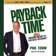 Payback Time - Making Big Money Is the Best Revenge! audiobook by Phil Town