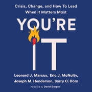 You're It - Crisis, Change, and How to Lead When It Matters Most audiobook by Leonard J. Marcus, Eric J. McNulty, Joseph M. Henderson,...