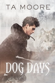 Dog Days ebook by TA Moore