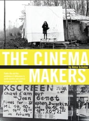 The Cinema Makers - Public Life and the Exhibition of Difference in South-Eastern and Central Europe Since the 1960s ebook by Anna Schober