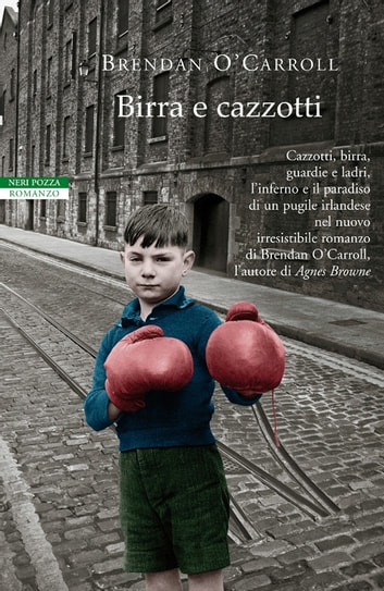 Birra e cazzotti ebook by Brendan O'Carroll