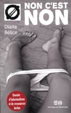 Non c'est non - 33. L'agression sexuelle ebook by Dïana Bélice