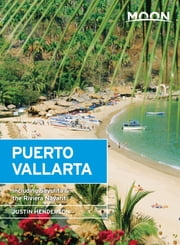 Moon Puerto Vallarta - Including Sayulita & the Riviera Nayarit ebook by Justin Henderson