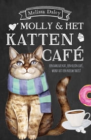 Molly en het kattencafé ebook by Melissa Daley