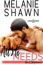 All He Needs – Ace & Stephanie ebook by Melanie Shawn