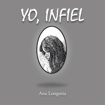 Yo, Infiel ebook by Ana Longoria