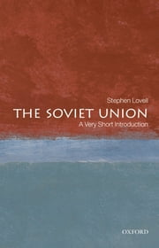 The Soviet Union: A Very Short Introduction ebook by Stephen Lovell