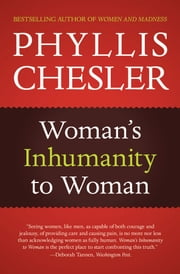Woman's Inhumanity to Woman ebook by Phyllis Chesler
