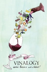 Winebird's Vinalogy: Wine Basics with a Twist! ebook by Helena Nicklin