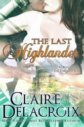 The Last Highlander ebook by Claire Delacroix,Claire Cross