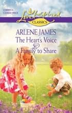 The Heart's Voice and A Family to Share ebook by Arlene James