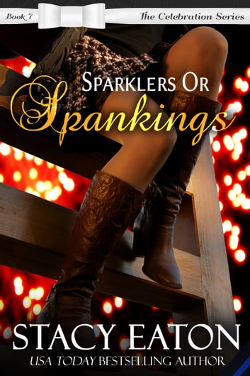 Sparklers or Spankings ebook by Stacy Eaton