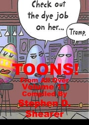 TOONS! Volume 11 - From All Over ebook by Stephen Shearer