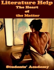 Literature Help: The Heart of the Matter ebook by Students' Academy